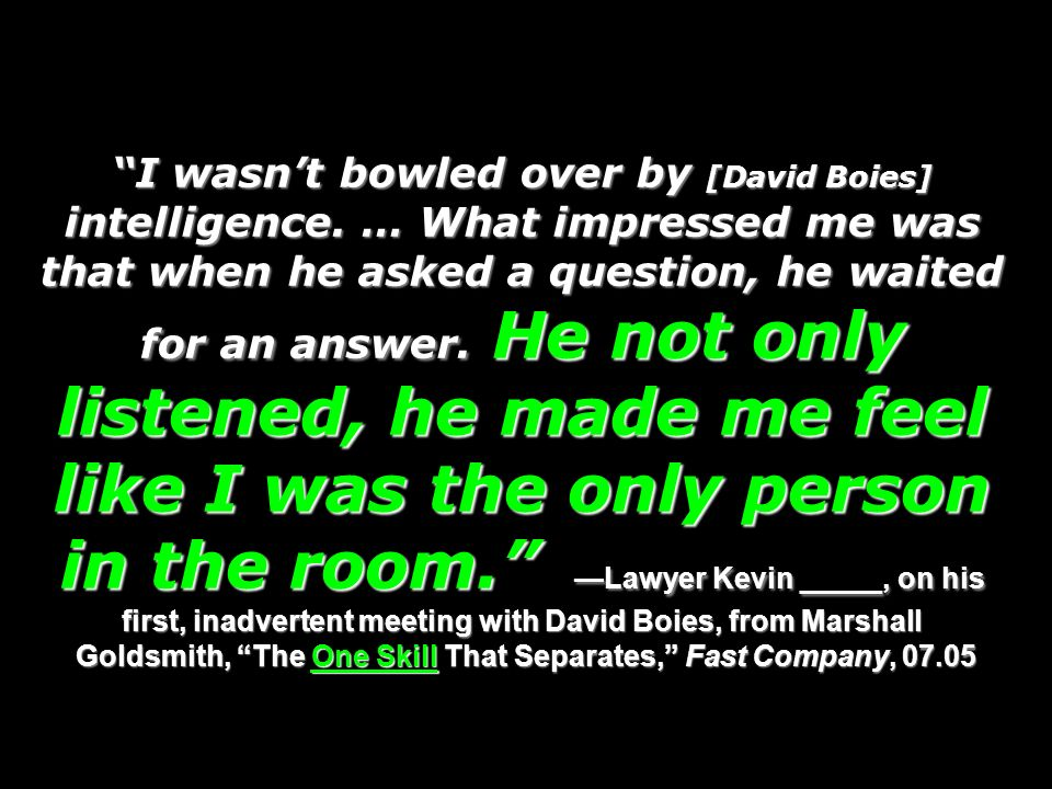 I wasn't bowled over by [David Boies] intelligence